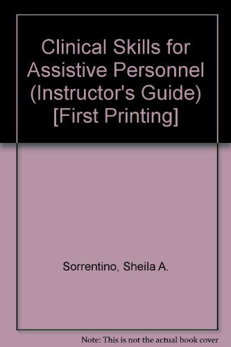 Clinical Skills for Assistive Personnel (Instructor's Guide) [First Printing]: Sorrentino, ...