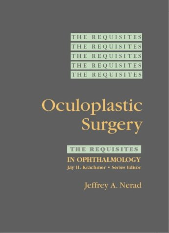 9780323001748: Oculoplastic Surgery: The Requisites (Requisites in Ophthalmology)