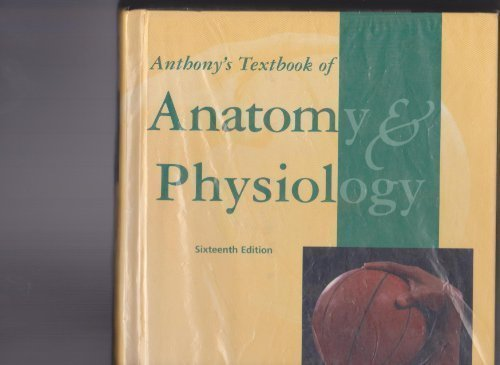 9780323002042: Anthony's Textbook of Anatomy & Physiology, 16e