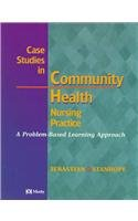 9780323002608: Case Studies in Community Health Nursing Practice: A Problem-Based Learning Approach, 1e