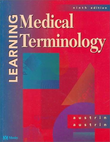 Learning Medical Terminology: Harvey R. Austrin;