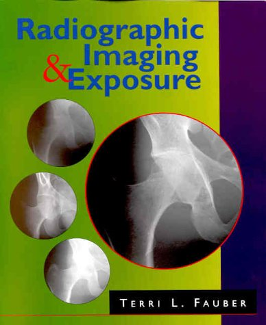 9780323004053: Radiographic Imaging and Exposure, 1e
