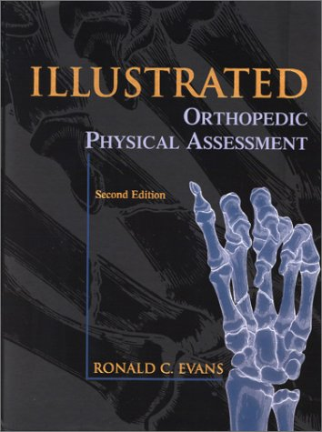 Illustrated Orthopedic Physical Assessment: Ronald C. Evans DC FACO FICC; Ronald C. Evans