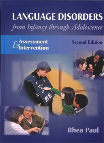 9780323006606: Language Disorders From Infancy Through Adolescence: Assessment & Intervention