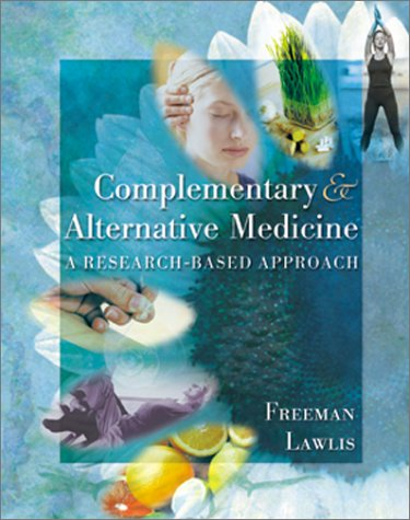 Mosby's Complementary & Alternative Medicine: A Research-Based: Lyn W. Freeman