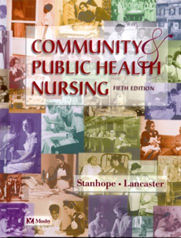 Community and Public Health Nursing, 5e: Marcia Stanhope RN
