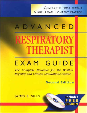 9780323007849: Advanced Respiratory Therapist Exam Guide: The Complete Resource for the Written Registry and Clinical Simulation Exams (Book with CD-ROM)