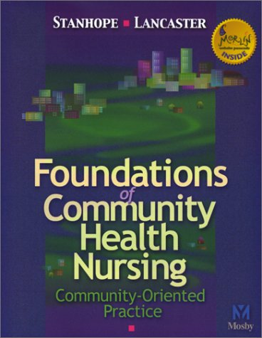 Foundations of Community Health Nursing: Community-Oriented Practice,: Marcia Stanhope, Jeanette