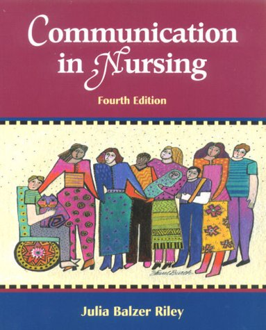 9780323008723: Communication in Nursing: Communicating Assertively and Responsibly in Nursing, 4e