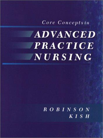 9780323008976: Core Concepts in Advanced Practice Nursing, 1e