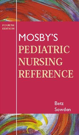 9780323009355: Mosby's Pediatric Nursing Reference, 4e