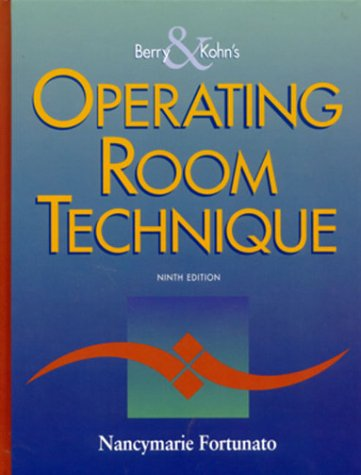 9780323009683: Berry & Kohn's Operating Room Technique, 9e