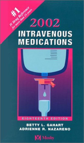 9780323009850: 2002 Intravenous Medications: A Handbook for Nurses and Allied Health Professionals, 18e (Intervenous Medications, 18th ed)