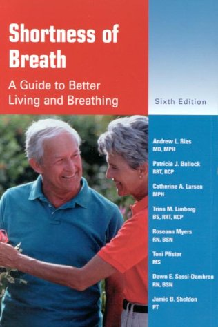 Shortness of Breath: A Guide to Better: Andrew L. Ries,