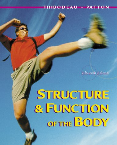 Structure & Function of the Body; 11th Edition: Thibodeau, Gary A. & Patton, Kevin T.