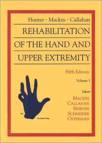 9780323010948: Hunter, Mackin & Callahan's Rehabilitation of the Hand and Upper Extremity (2 Volume Set)