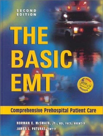 The Basic EMT Comprehensive Prehospital Patient Care: Norman E. McSwain