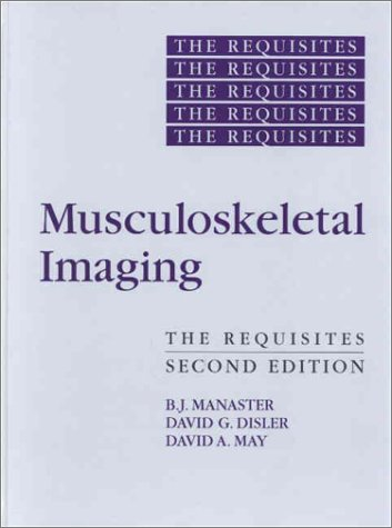 9780323011891: Musculoskeletal Imaging: The Requisites