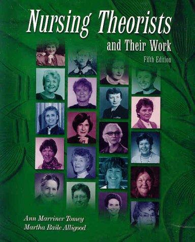 Nursing Theorists and Their Work: Martha Raile Alligood