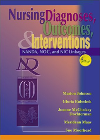 9780323012126: Nursing Diagnoses, Outcomes, and Interventions: NANDA, NOC and NIC Linkages