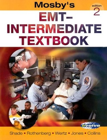 Mosby's EMT-Intermediate Textbook (Book with Website): Bruce R. Shade EMT-P EMS-I AAS, Thomas ...