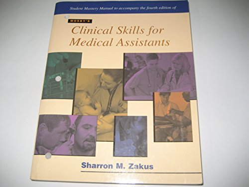 9780323012973: Clinical Skills for Medical Assistants (Student Mastery Manual)