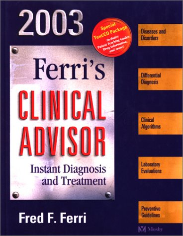 9780323013048: Ferri's Clinical Advisor: Instant Diagnosis and Treatment, 2003 (Book with CD-RO