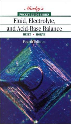 9780323013239: Pocket Guide to Fluid, Electrolyte, and Acid-Base Balance, 4e (Nursing Pocket Guides)