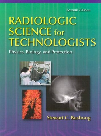 9780323013376: Radiologic Science for Technologists Physics, Biology, and Protection, 7e