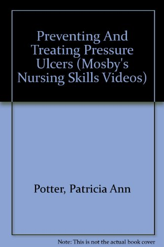 9780323013659: Preventing And Treating Pressure Ulcers (Mosby's Nursing Skills Videos)