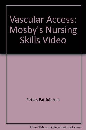 9780323013918: Vascular Access: Mosby's Nursing Skills Video