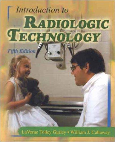Introduction to Radiologic Technology: La Verne Gurley