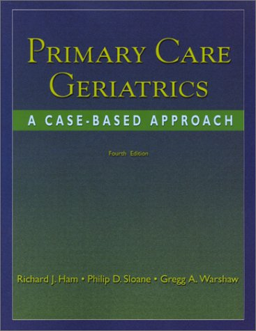 Primary Care Geriatrics: A Case-Based Approach, 4e: Ham MD, Richard