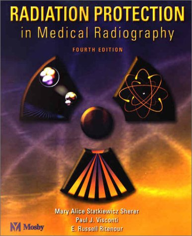 9780323014526: Radiation Protection in Medical Radiography, 4e