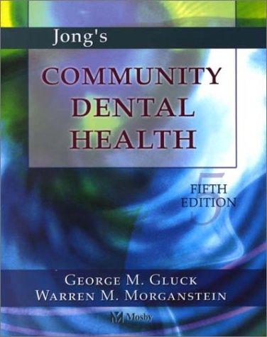 Jong's Community Dental Health (Community Dental Health: George M. Gluck,