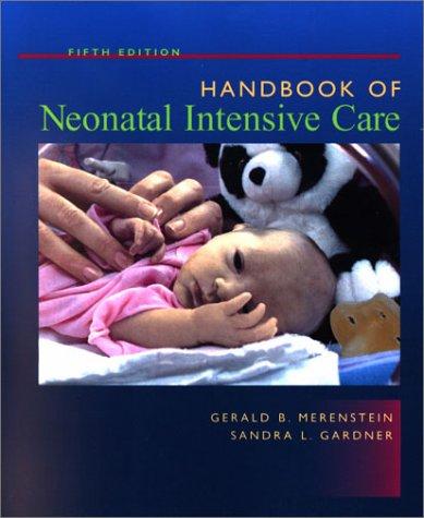 Handbook of Neonatal Intensive Care: Merenstein, Gerald B.; Gardner, Sandra L.