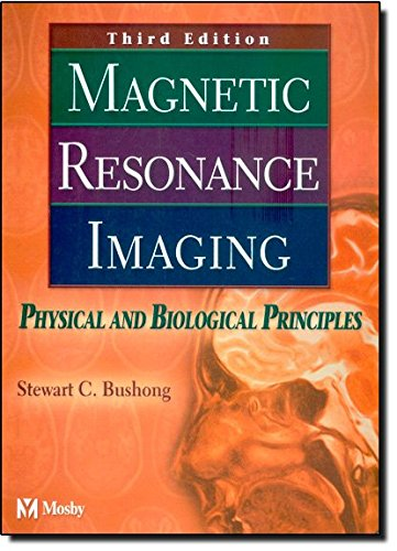 9780323014854: Magnetic Resonance Imaging: Physical and Biological Principles, 3e