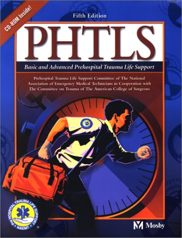PHTLS: Basic and Advanced Prehospital Trauma Life: Mosby, American College