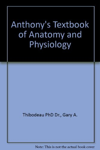 9780323016308: Anthony's Textbook of Anatomy & Physiology