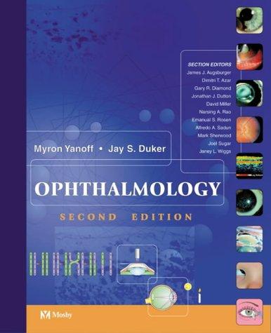 Ophthalmology (Ophthalmology (Mosby)): Myron Yanoff; Jay S. Duker; James J. Augsburger