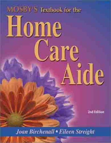 9780323016568: Mosby's Textbook for the Home Care Aide
