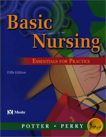 Basic Nursing: Essentials for Practice: Potter RN MSN