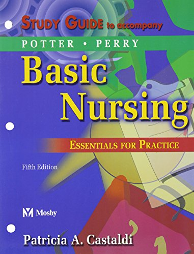 Study Guide to Accompany Potter: Basic Nursing: Patricia A. Potter