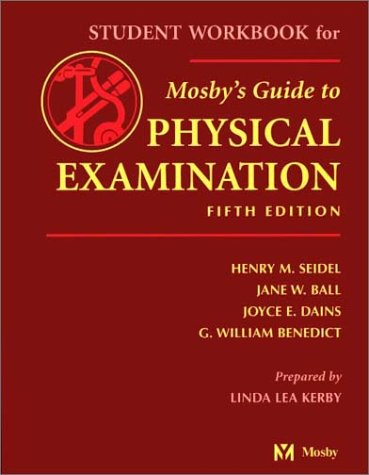 Student Workbook to Accompany Mosby's Guide to: Henry M. Seidel,
