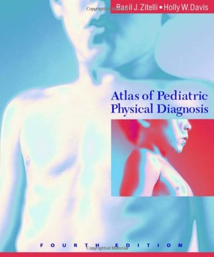 9780323017473: Atlas of Pediatric Physical Diagnosis, 4e