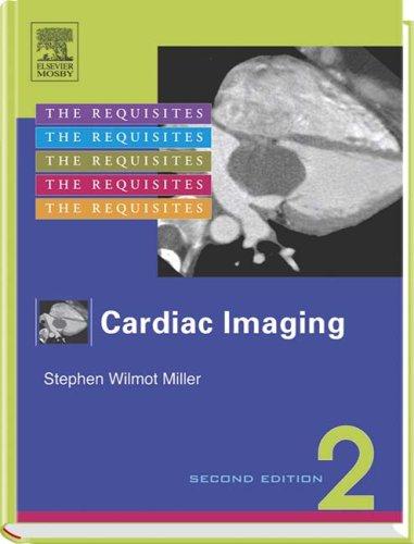Cardiac Imaging: The Requisites: Stephen Miller
