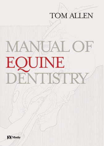 9780323018098: Manual of Equine Dentistry