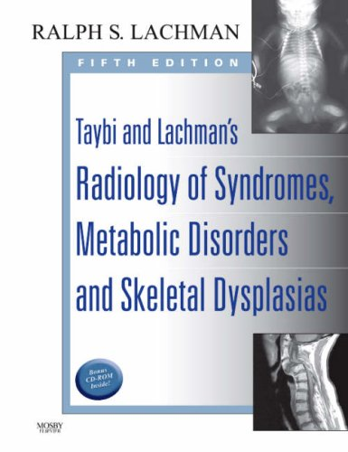 9780323019316: Taybi and Lachman's Radiology of Syndromes, Metabolic Disorders and Skeletal Dysplasias, 5e