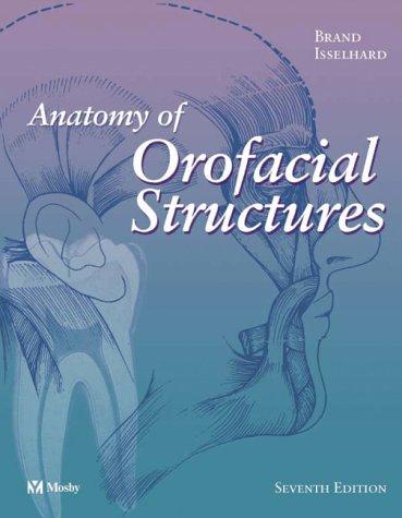 9780323019545: Anatomy of Orofacial Structures, 7e (Anatomy of Orofacial Structures (Brand))