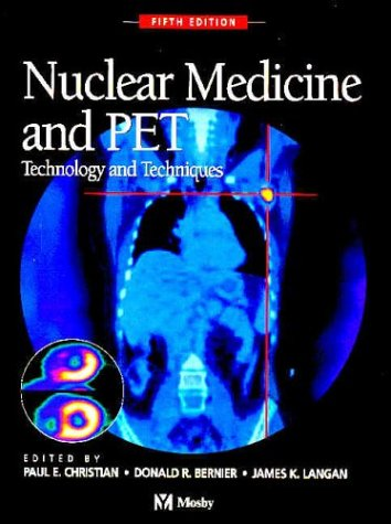 9780323019644: Nuclear Medicine and PET: Technology and Techniques, 5e